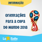 Orientações Especiais para a Copa do Mundo 2018