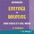 Entrega de Boletins do 2º Tri - Anos Finais EF e EM
