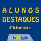 ALUNOS DESTAQUES 1º TRIMESTRE