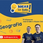 Dicas La Salle Geografia, com José Eraldo e Allyson