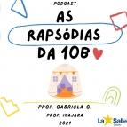 As Rapsódias da 10B - PodCast