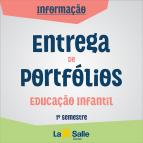 Entrega de Portfólios da Ed. Infantil | 1º Semestre