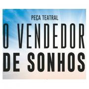 Espetáculo Teatral: O Vendedor de Sonhos