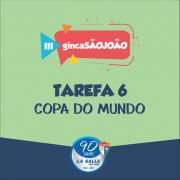 GincaSãoJoão: 6ª tarefa envolve os países da Copa
