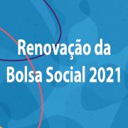 Renovação das Bolsas Sociais 2021 RESULTADO
