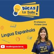 Dicas La Salle Espanhol, com a professora Viviane