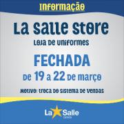 Troca de sistema fechará La Salle Store até 22/03