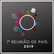 1ª Reunião de Pais 2019