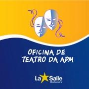 APM convida escolas para Oficina de Teatro