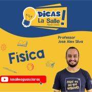 Dicas La Salle Física, com o professor José Alex