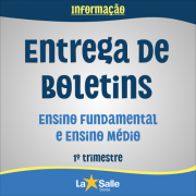 Entrega de Boletins 1ºtri | Ens. Fundamental e Médio