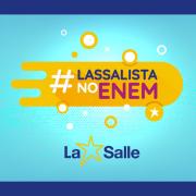 Participe do projeto #LassalistaNoEnem
