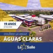 Parabéns, La Salle Águas Claras, pelos seus 19 anos!