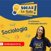 Dicas La Salle Sociologia - Professora Franksuele