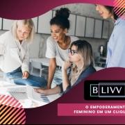 BLIVV: o empoderamento feminino em um clique