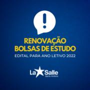 Edital de RENOVAÇÃO de Bolsas de Estudos para 2022