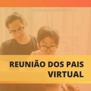 Reunião virtual de pais Segundo Trimestre