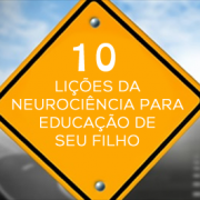 10 LIÇÕES DA NEUROCIÊNCIA PARA EDUCAÇÃO