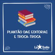 Plantão das Editoras e Troca-troca de Livros