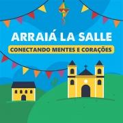 Arraiá La Salle Conectando Mentes e Corações