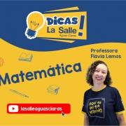 Dicas La Salle Matemática, com a professora Flávia