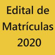 Edital de Matrículas 2020