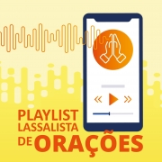 Confira a Playlist Lassalista de Orações