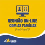 1º ao 5º ano: Reunião On-line com as Famílias