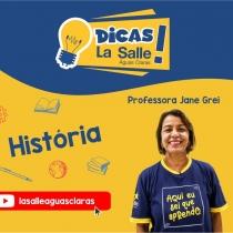 Dicas La Salle História, com a professora Jane Grei