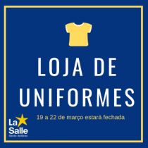 Loja de Uniformes estará fechada 19 a 22 de março