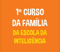 21/3: 1º Curso da Família da Escola da Inteligência