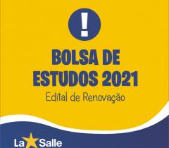 Edital de RENOVAÇÃO de Bolsas de Estudos para 2021