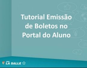 Tutorial Emissão de Boletos Portal do Aluno
